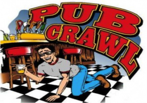 Crawl the pubs, just like the ;Cherokee did.